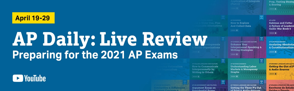 April 19-29. AP Daily: Live Review. Preparing for the 2021 Exams. YouTube.