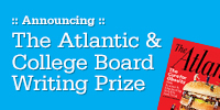 Announcing The Atlantic and College Board Writing Prize