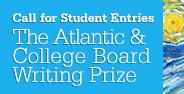 The Atlantic & College Board Writing Prize