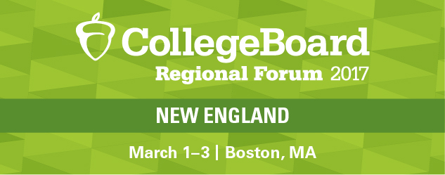 College Board Regional Forum 2017 New England | March 1-3, Boston, MA